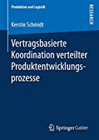 Vertragsbasierte Koordination verteilter Produktentwicklungsprozesse (Produktion und Logistik)