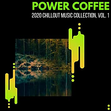 Power Coffee - 2020 Chillout Music Collection, Vol. 1