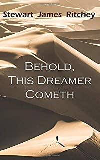 Behold This Dreamer Cometh