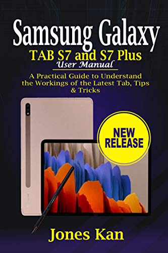 Samsung Galaxy Tab S7 and S7 Plus User Manual: A Practical Guide to Understand the Workings of the Latest Tab, Tips & Tricks (English Edition)