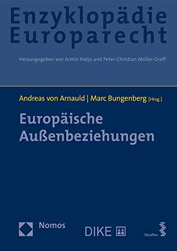 Europaische Aussenbeziehungen: Zugleich Band 12 Der Enzyklopadie Europarecht (German Edition)