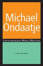 Michael Ondaatje (Contemporary World Writers)