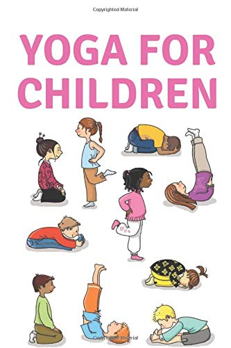 Yoga for children: 50+ Yoga Poses and Mindfulness Activities for Healthier, More Resilient Kids Paperback