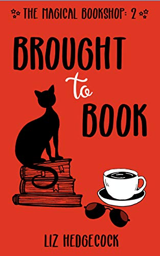 Brought To Book (The Magical Bookshop 2) by [Liz Hedgecock]