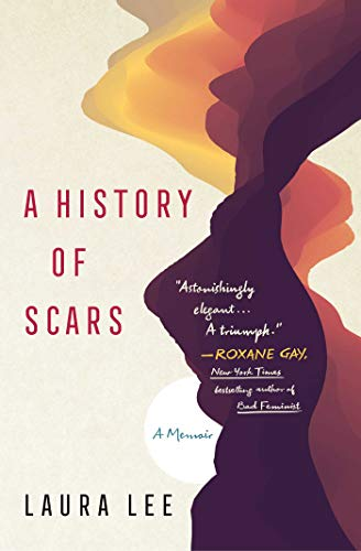 Compare Textbook Prices for A History of Scars: A Memoir  ISBN 9781982127282 by Lee, Laura