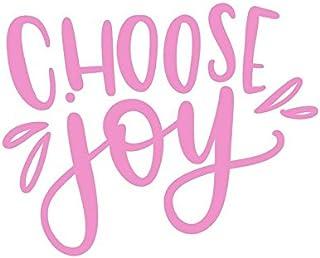 CCI Choose Joy Inspiration Motivational Decal Vinyl Sticker|Cars Trucks Vans Walls Laptop|Pink |5.5 x 4.5 in|CCI1738
