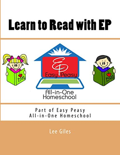Learn to Read with EP: Part of the Easy Peasy All-in-One Homeschool