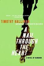 A Nail Through the Heart: A Novel of Bangkok (Poke Rafferty Thriller Book 1)