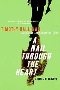 A Nail Through the Heart: A Novel of Bangkok (Poke Rafferty Thriller Book 1) by [Timothy Hallinan]