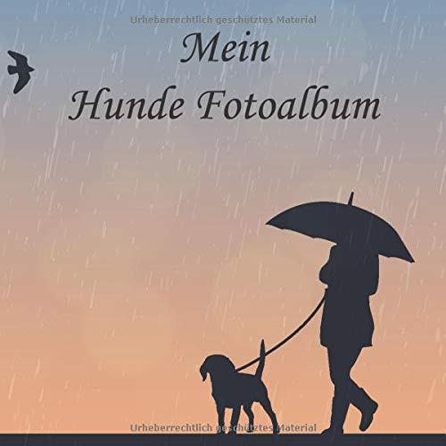 Mein Hunde Fotoalbum: Halte tolle Momente mit deinem Hund in diesem Hundealbum für Hundeliebhaber fest. 110 Seiten 21 × 21 cm zum Einkleben und beschriften von Fotos. (Design Regenspaziergang)