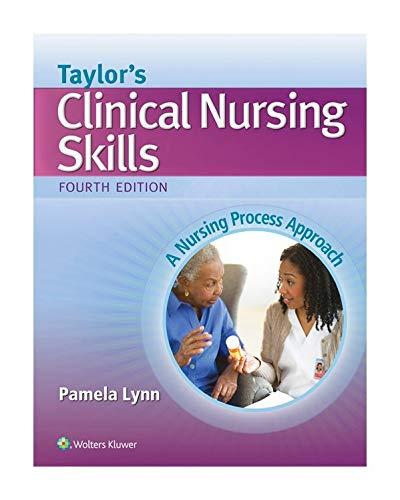 Taylor's Clinical Nursing Skills: A Nursing Process Approach