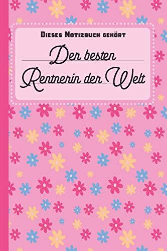 Dieses Notizbuch gehört der besten Rentnerin der Welt: blanko Notizbuch   Journal   To Do Liste für Rentner und Rentnerinnen - über 100 linierte ... für alle in Ruhestand, Rente oder Pension