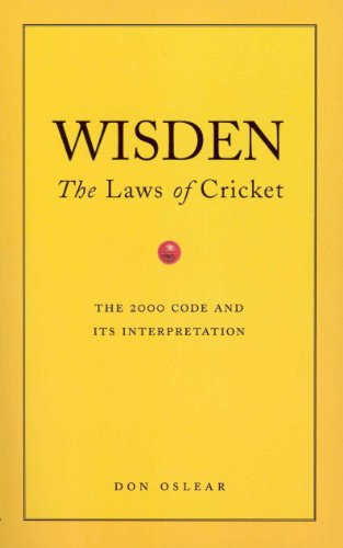Wisden's The Laws of Cricket: The Laws of Cricket - The 2000 Code and Its Interpretation