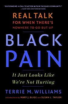 Black Pain: It Just Looks Like We're Not Hurting by [Terrie M. Williams]