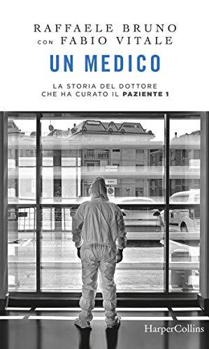 Un medico: La storia del dottore che ha curato il paziente 1 (Italian Edition)