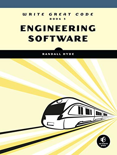 Write Great Code, Volume 3: Engineering Software