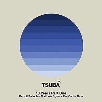 10 Years of Tsuba, Pt. 1