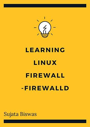 Learning Linux Firewall Gently - Firewalld (English Edition)