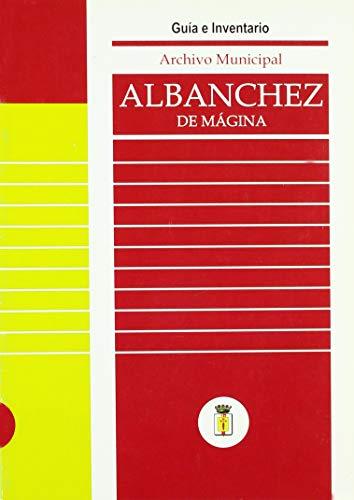 Albanchez de Magina. Archivo Municipal. Guia E Inventario