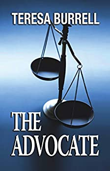 [Teresa Burrell]のThe Advocate (The Advocate Series Book 1) (English Edition)