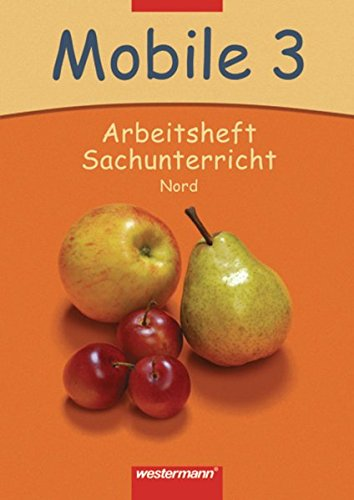 Mobile Sachunterricht Ausgabe 2006 Nord: Arbeitsheft 3