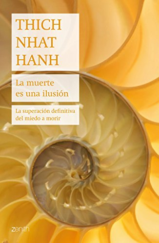 La muerte es una ilusión: La superación definitiva del miedo a morir (Biblioteca Thich Nhat Hanh) PDF EPUB Gratis descargar completo