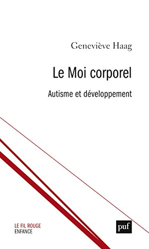 Le moi corporel. Clinique de l'autisme (Le fil rouge) (French Edition)