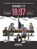 Juventus FC 1897. Le storie...