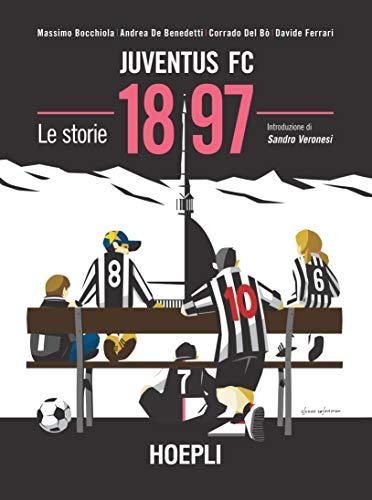 Juventus FC 1897. Le storie