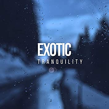 # Exotic Tranquility