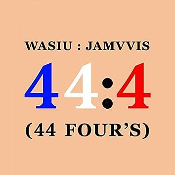 44:4 (44 Four's)
