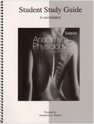 Student Study Guide Anatomy & Physiology: The Unity of Form and Function