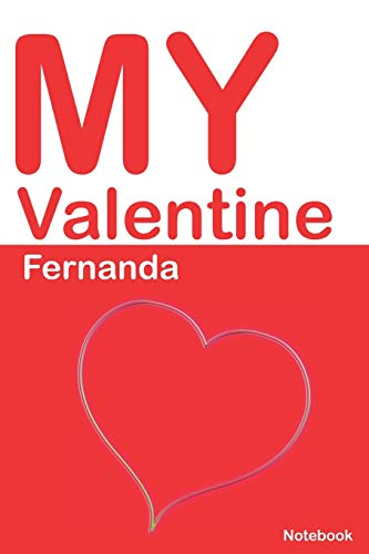 My Valentine Fernanda: Personalized Notebook for Fernanda. Valentine's Day Romantic Book - 6 x 9 in 150 Pages Dot Grid and Hearts: 433