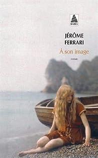 À son image par Jérôme Ferrari