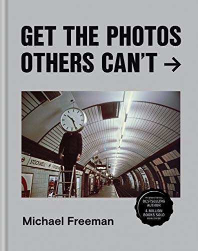 Get the Photos Others Can't (English Edition)