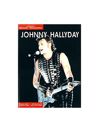 Johnny Hallyday: Collection Grands Interprètes. Partitions pour Piano, Chant et Guitare