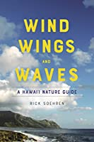 Wind, Wings, and Waves: A Hawai'i Nature Guide