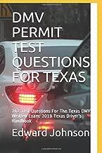 DMV PERMIT TEST QUESTIONS FOR TEXAS: 242 Test Questions For The Texas DMV Written Exam: 2019 Texas Driver's Handbook