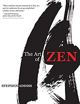 The Art of Zen  Paintings and Calligraphy by Japanese Monks 1600-1925