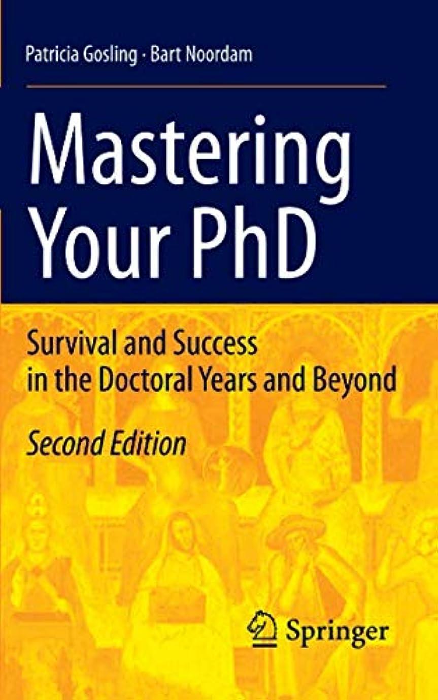 個人大型トラック家主Mastering Your PhD: Survival and Success in the Doctoral Years and Beyond
