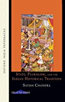 State, Pluralism, and the Indian Historical Tradition (Oxford India Paperbacks)