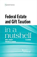 Federal Estate and Gift Taxation in a Nutshell (Nutshell Series)