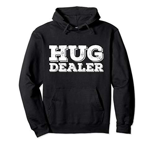 HUG DEALER Hoodie Hoody Sweatshirt Meme Gift Hugs Not Drugs