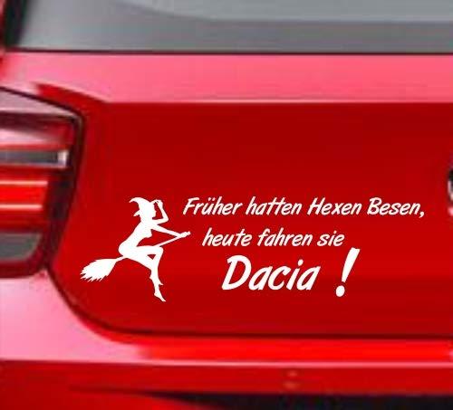 SUPERSTICKI Früher Hatten Hexen Besen, Heute Fahren sie Dacia Witziger Spruch Auto Fun Funny Tuning Aufkleber Sticker Decal aus Hochleistungsfolie Aufkleber Autoaufkleber Tuningaufkleber Racingau
