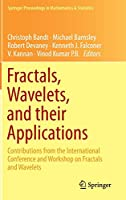 Fractals, Wavelets, and their Applications: Contributions from the International Conference and Workshop on Fractals and Wavelets (Springer Proceedings in Mathematics & Statistics (92))