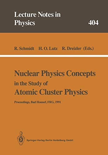 Nuclear Physics Concepts in the Study of Atomic Cluster Physics: Proceedings Of The 88Th We-Heraeus-Seminar Held At Bad Honnef, Frg, 26-29 November ... (Lecture Notes in Physics (404), Band 404)