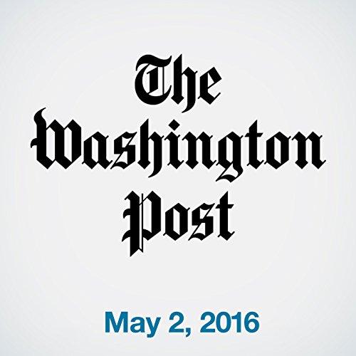 Top Stories Daily from The Washington Post, May 02, 2016 copertina