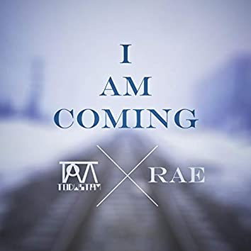 I Am Coming (feat. Rae)