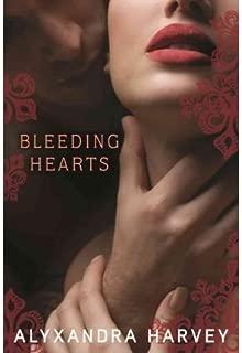 BY Harvey, Alyxandra ( Author ) [{ Bleeding Hearts[ BLEEDING HEARTS ] By Harvey, Alyxandra ( Author )Dec-20-2011 Hardcover By Harvey, Alyxandra ( Author ) Dec - 20- 2011 ( Hardcover ) } ]