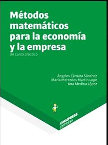 Metodos Matematicos Para La Economia Y La Empresa